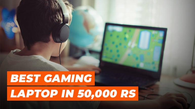 Best Gaming Laptop under 50,000 Rs
